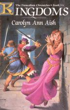 Kingdoms - Book 6 - The Frencolian Chronicles by carolynannaish