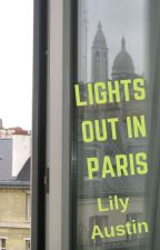 Lights Out in Paris by LilyAustin13