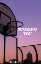 Scoring You by breebee1824