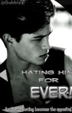 Hating Him For EVER! *on hold* by LipBubbles