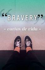 ❝ B R A V E R Y ❞ « cartas de vida » by FraanAlumine