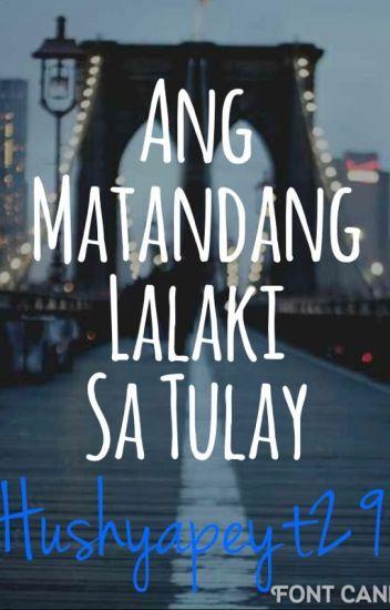 Ang Matandang lalaki sa Tulay - Christine Danielle - Wattpad