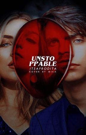 UNSTOPPABLE ━ it by itsafrodita