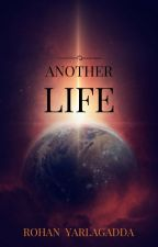 Another Life  by TheRohanY