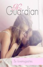 My Guardian (Watty Awards) COMPLETED by ilovemygoaties