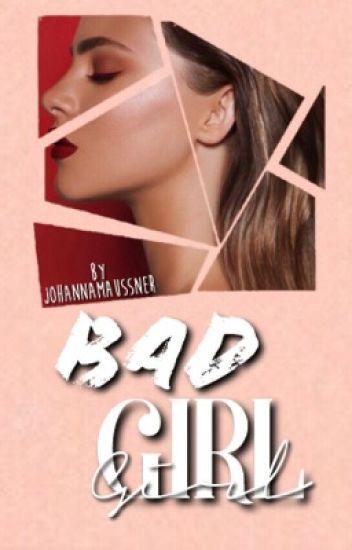 Bad Girl {wird überarbeitet} [Abgeschlossen; 1.Teil]