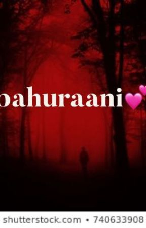 Bahurani - Part 3 - Wattpad