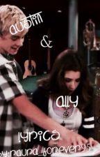 Austin & Ally lyrics by BraudreyFan