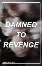 Damned to Revenge // 'Sequel to Sworn to Silence' // Lashton (Completed) by SimpaticoLuke