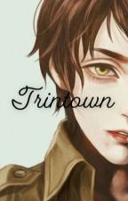 TRINTOWN by Aiman-miraculous