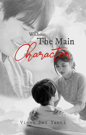 Without The Main Character by kuromeals