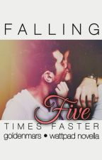 Falling Fives Times Faster (A5Y Novella) by goldenmars