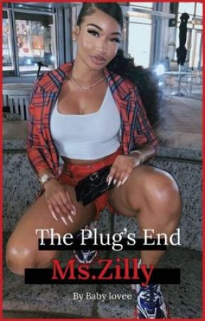 The Plug's End : Last chapter by BabyLovee23