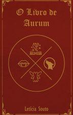 O Livro de Aurum by leticiasoutoo