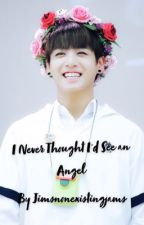 I Never Thought I'd See an Angel (JJK X BTS) by JimsNonExistingJams