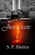 JUST A TASTE by ElettraSP