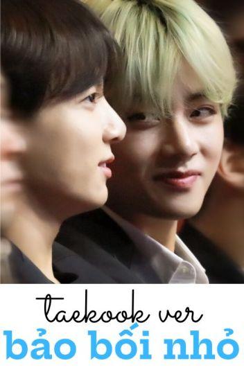 Đọc Truyện [hoàn] [taekook ver] [edit]- bảo bối nhỏ - Truyen4U.Net