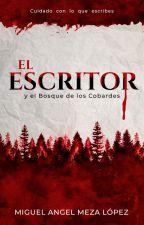 El Escritor y el Bosque de los Cobardes by AngelTM28