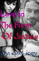 Love In The Form Justice (on hold) by Justice_Hyuga