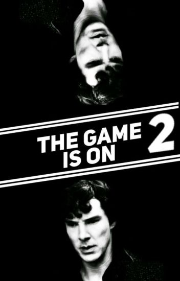 The Game Is On (Book 2 in the Abby Watson series/Sherlock fanfic)