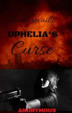 Ophelia's Curse by loveprevails_