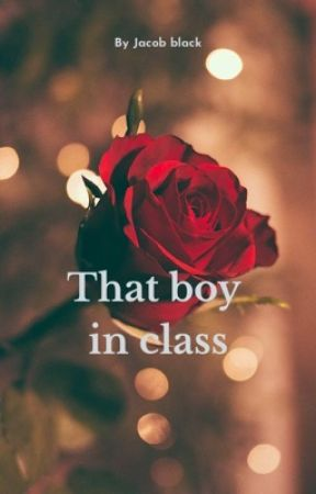 That boy in class by jacobelliotblack