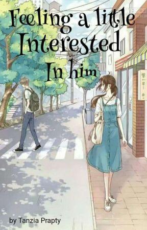 Feeling a little interest in him by Tanziaprapty