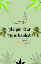 Helpin' Out🍃(Bxb)  by Urbanbxb