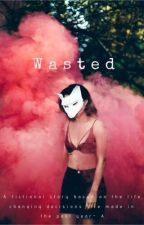 Wasted by abibratcher