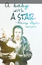 A baby with a star <3 (Harry Styles FF)  (abgebrochen.....) by MissBernasconi
