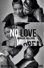 No Love [Book 1] by xxCancerbaby98xx