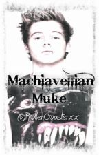 Machiavellian (Muke) by KinkyLittleTilly