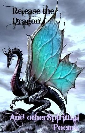 Release the Dragon - And other Spiritual Poems - Sorrall
