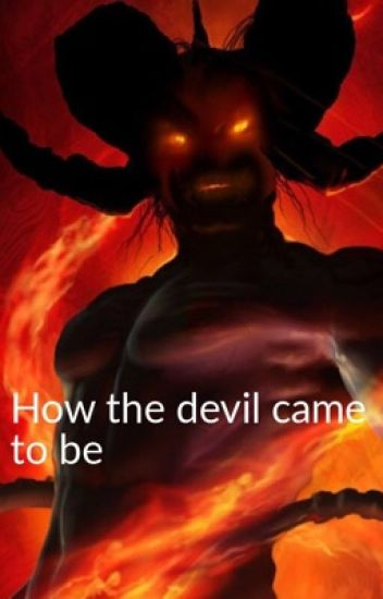 How the devil came to be