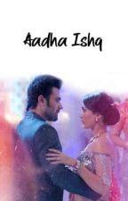 Aadha Ishq by Pearbhi_rocks