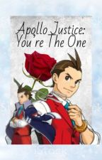 Apollo Justice - You're the One by Edgeworthy