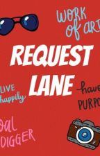 Request Lane by LivvyLou13