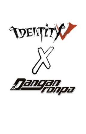 Identity V X Danganronpa  by Chocolatemilk05
