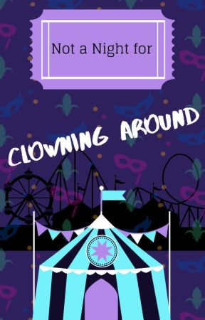 Not a Night for Clowning Around by Puppy1899