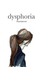 Dysphoria by PessiOptimist