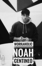 Workaholic x Noah Centineo by FrenchWriter7