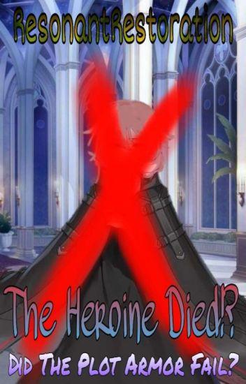 The Heroine Died!? Did The Plot Armor Fail? (Hiatus)
