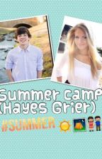 Summer camp! (Hayes Grier) by Viners4life_