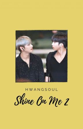 Shine on Me (2) | yohangyul by hwangsoul