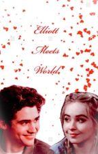 Elliott Meets World (Book One) by Spidey-Tom