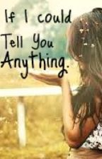 If I could tell you anything. by JustJo