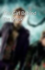 The Girl Behind the Mask by tatlat3