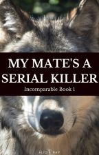 My Mate's a Serial Killer by AliciaNayNay