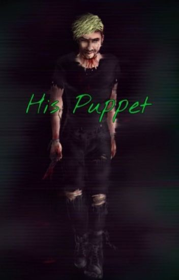 His Puppet (Antisepticeye x Reader)