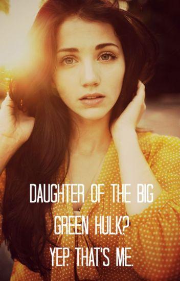 Daughter of the Big Green Hulk? Yep, That's Me. #WATTYS 2015